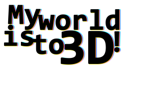 My world is to 3D!