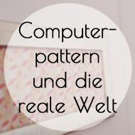 Pattern und die reale Welt