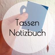 Tassennotizbuch DIY