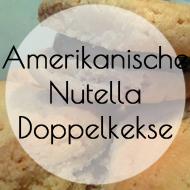 Amerikanische Nutella Doppelkekse