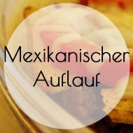 Mexikanischer Nacho-Auflauf
