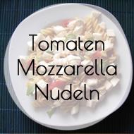 Tomaten Mozzarella Nudeln